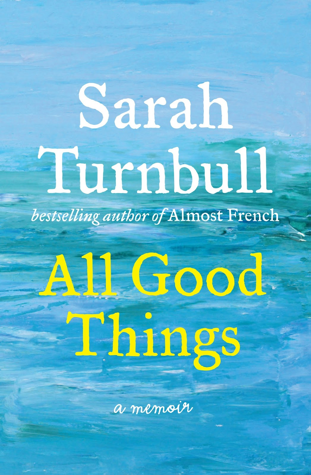 Review for All Good Things by Sarah Turnbull